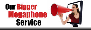 Graphic of our Bigger Megaphone Service
